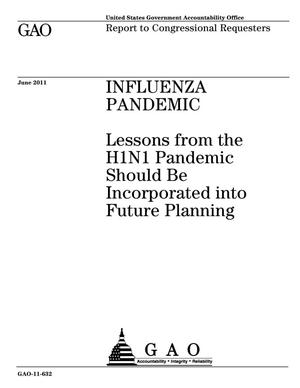 Primary view of object titled 'Influenza Pandemic: Lessons from the H1N1 Pandemic Should Be Incorporated into Future Planning'.