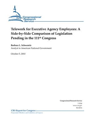 Telework for Executive Agency Employees: A Side-by-Side Comparison of Legislation Pending in the 111th Congress