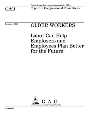 Primary view of object titled 'Older Workers: Labor Can Help Employers and Employees Plan Better for the Future'.