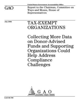 Primary view of object titled 'Tax-Exempt Organizations: Collecting More Data on Donor-Advised Funds and Supporting Organizations Could Help Address Compliance Challenges'.