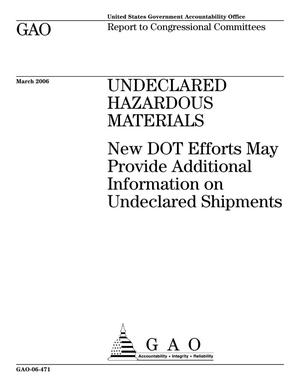 Primary view of object titled 'Undeclared Hazardous Materials: New DOT Efforts May Provide Additional Information on Undeclared Shipments'.