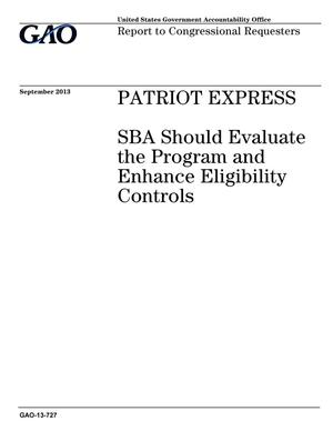 Primary view of object titled 'Patriot Express: SBA Should Evaluate the Program and Enhance Eligibility Controls'.