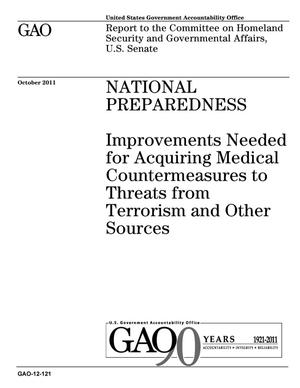 Primary view of object titled 'National Preparedness: Improvements Needed for Acquiring Medical Countermeasures to Threats from Terrorism and Other Sources'.