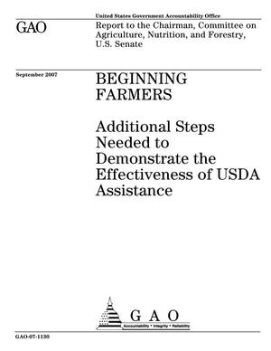 Primary view of object titled 'Beginning Farmers: Additional Steps Needed to Demonstrate the Effectiveness of USDA Assistance'.
