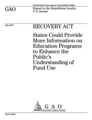 Primary view of object titled 'Recovery Act: States Could Provide More Information on Education Programs to Enhance the Public's Understanding of Fund Use'.