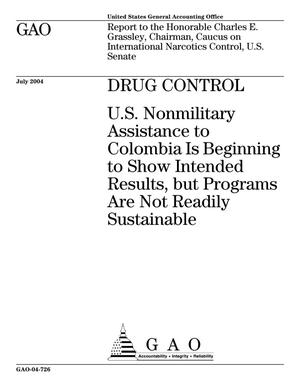 Primary view of object titled 'Drug Control: U.S. Nonmilitary Assistance to Colombia Is Beginning to Show Intended Results, but Programs Are Not Readily Sustainable'.