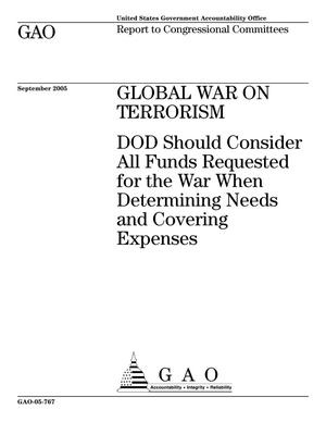 Primary view of object titled 'Global War on Terrorism: DOD Should Consider All Funds Requested for the War When Determining Needs and Covering Expenses'.