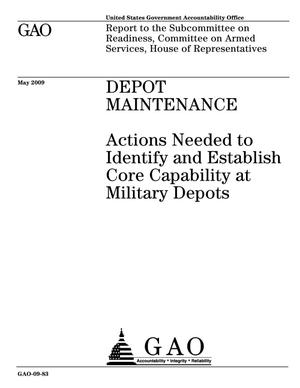 Primary view of object titled 'Depot Maintenance: Actions Needed to Identify and Establish Core Capability at Military Depots'.