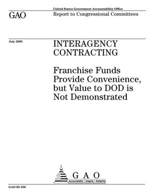 Primary view of object titled 'Interagency Contracting: Franchise Funds Provide Convenience, but Value to DOD is Not Demonstrated'.
