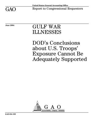 Primary view of object titled 'Gulf War Illnesses: DOD's Conclusions about U.S. Troops' Exposure Cannot Be Adequately Supported'.