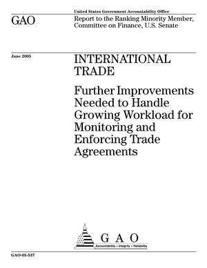 Primary view of object titled 'International Trade: Further Improvements Needed to Handle Growing Workload for Monitoring and Enforcing Trade Agreements'.