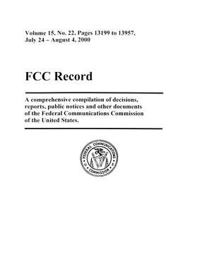 Primary view of object titled 'FCC Record, Volume 15, No. 22, Pages 13199 to 13957, July 24 - August 4, 2000'.