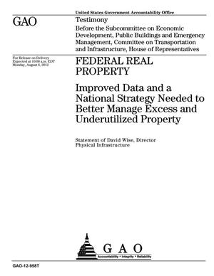 Primary view of object titled 'Federal Real Property: Improved Data and a National Strategy Needed to Better Manage Excess and Underutilized Property'.