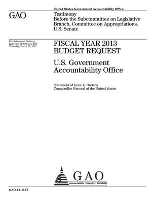 Primary view of object titled 'Fiscal Year 2013 Budget Request: U.S. Government Accountability Office'.