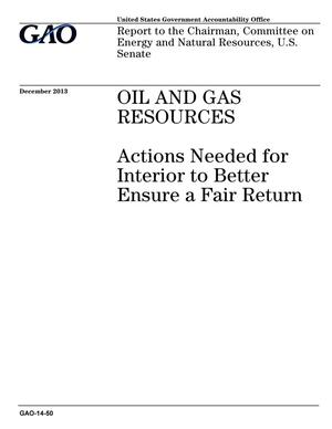Primary view of object titled 'Oil And Gas Resources: Actions Needed for Interior to Better Ensure a Fair Return'.