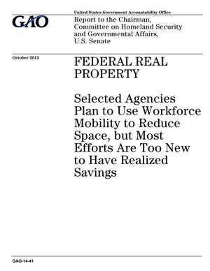 Primary view of object titled 'Federal Real Property: Selected Agencies Plan to Use Workforce Mobility to Reduce Space, but Most Efforts Are Too New to Have Realized Savings'.
