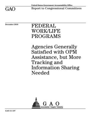 Primary view of object titled 'Federal Work/Life Programs: Agencies Generally Satisfied with OPM Assistance, but More Tracking and Information Sharing Needed'.