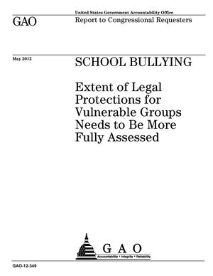 Primary view of object titled 'School Bullying: Extent of Legal Protections for Vulnerable Groups Needs to Be More Fully Assessed'.