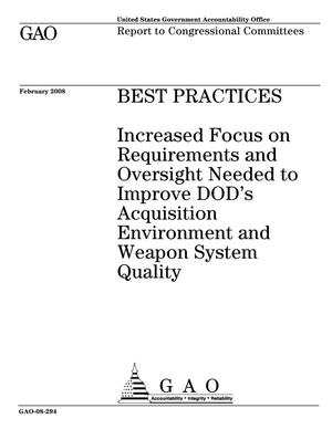 Primary view of object titled 'Best Practices: Increased Focus on Requirements and Oversight Needed to Improve DOD's Acquisition Environment and Weapon System Quality'.