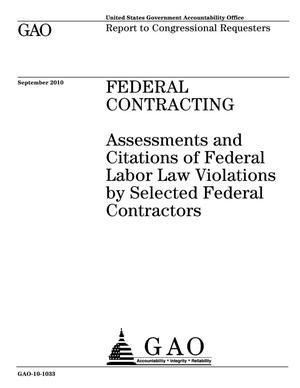 Primary view of object titled 'Federal Contracting: Assessments and Citations of Federal Labor Law Violations by Selected Federal Contractors'.