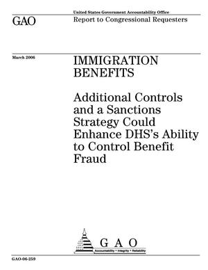 Primary view of object titled 'Immigration Benefits: Additional Controls and a Sanctions Strategy Could Enhance DHS's Ability to Control Benefit Fraud'.