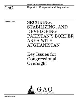 Primary view of object titled 'Securing, Stabilizing, and Developing Pakistan's Border Area with Afghanistan: Key Issues for Congressional Oversight'.