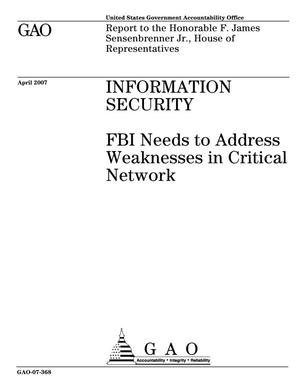 Primary view of object titled 'Information Security: FBI Needs to Address Weaknesses in Critical Network'.