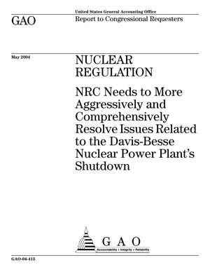 Primary view of object titled 'Nuclear Regulation: NRC Needs to More Aggressively and Comprehensively Resolve Issues Related to the Davis-Besse Nuclear Power Plant's Shutdown'.