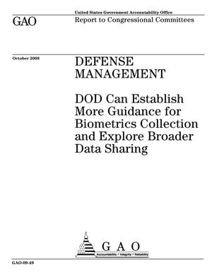 Primary view of object titled 'Defense Management: DOD Can Establish More Guidance for Biometrics Collection and Explore Broader Data Sharing'.