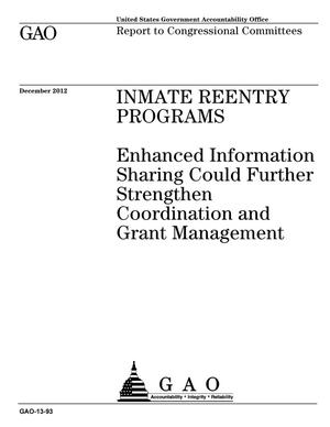 Primary view of object titled 'Inmate Reentry Programs: Enhanced Information Sharing Could Further Strengthen Coordination and Grant Management'.