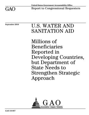 Primary view of object titled 'U.S. Water and Sanitation Aid: Millions of Beneficiaries Reported in Developing Countries, but Department of State Needs to Strengthen Strategic Approach'.