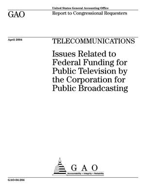 Primary view of object titled 'Telecommunications: Issues Related to Federal Funding for Public Television by the Corporation for Public Broadcasting'.