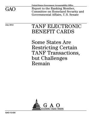 Primary view of object titled 'TANF Electronic Benefit Cards: Some States Are Restricting Certain TANF Transactions, but Challenges Remain'.