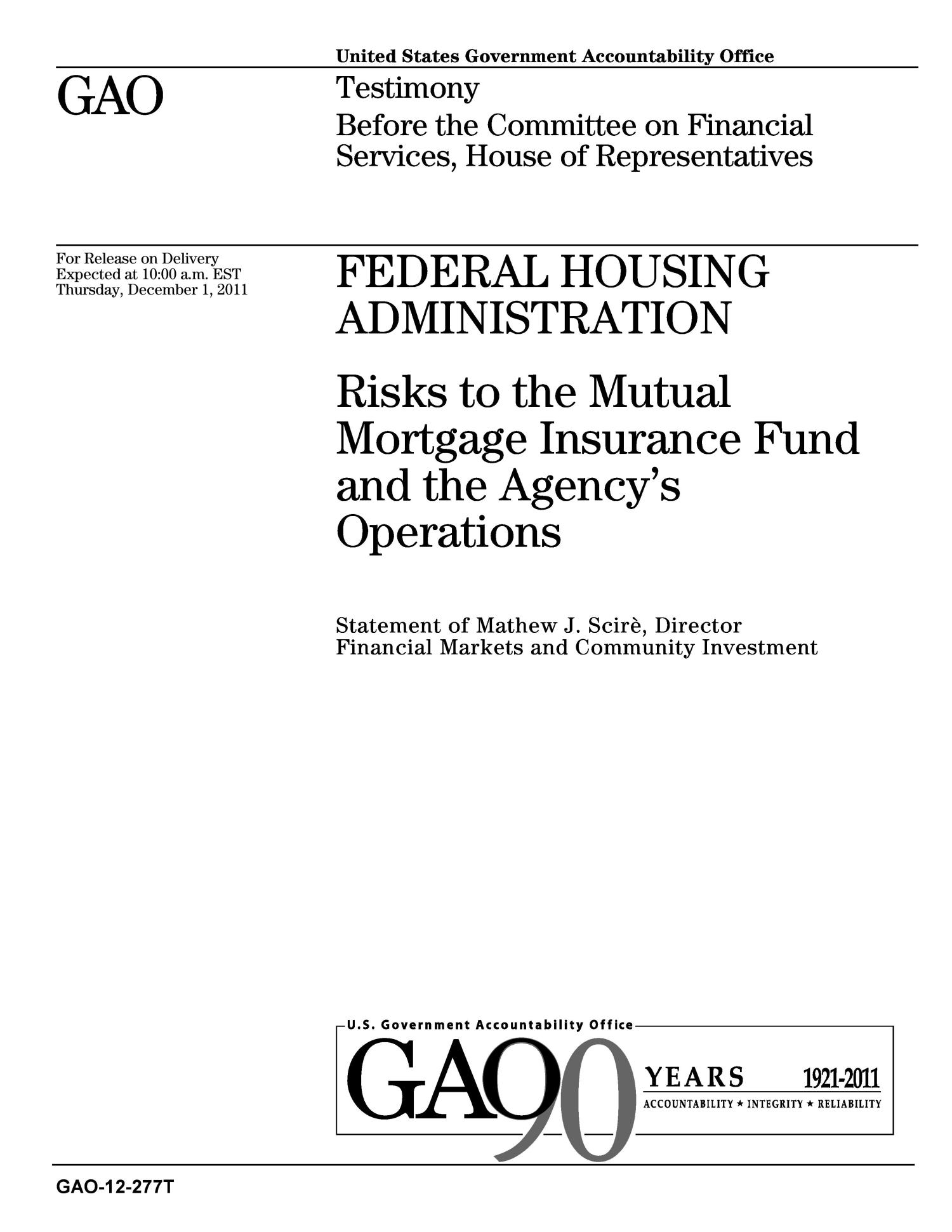 Federal Housing Administration: Risks to the Mutual Mortgage Insurance Fund and the Agency's Operations                                                                                                      [Sequence #]: 1 of 20