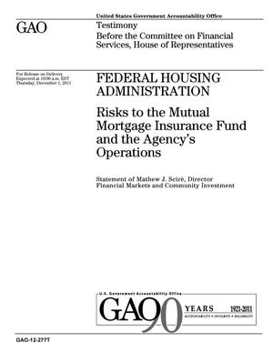 Primary view of object titled 'Federal Housing Administration: Risks to the Mutual Mortgage Insurance Fund and the Agency's Operations'.