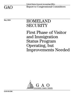 Primary view of object titled 'Homeland Security: First Phase of Visitor and Immigration Status Program Operating, but Improvements Needed'.