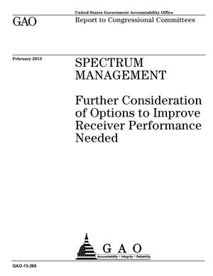 Primary view of object titled 'Spectrum Management: Further Consideration of Options to Improve Receiver Performance Needed'.