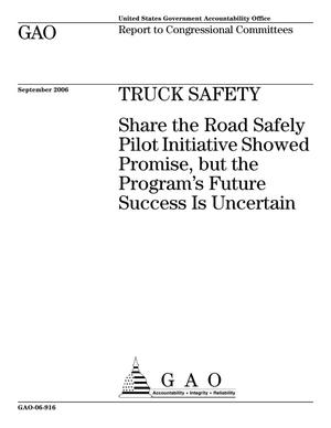 Primary view of object titled 'Truck Safety: Share the Road Safely Pilot Initiative Showed Promise, but the Program's Future Success Is Uncertain'.
