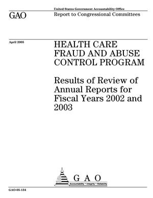 Primary view of object titled 'Health Care Fraud and Abuse Control Program: Results of Review of Annual Reports for Fiscal Years 2002 and 2003'.