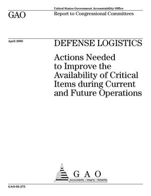 Primary view of object titled 'Defense Logistics: Actions Needed to Improve the Availability of Critical Items during Current and Future Operations'.