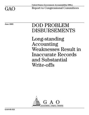 Primary view of object titled 'DOD Problem Disbursements: Long-standing Accounting Weaknesses Result in Inaccurate Records and Substantial Write-offs'.