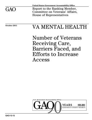 Primary view of object titled 'VA Mental Health: Number of Veterans Receiving Care, Barriers Faced, and Efforts to Increase Access'.