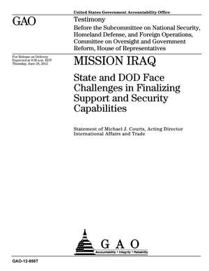 Primary view of object titled 'Mission Iraq: State and DOD Face Challenges in Finalizing Support and Security Capabilities'.