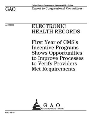 Primary view of object titled 'Electronic Health Records: First Year of CMS's Incentive Programs Shows Opportunities to Improve Processes to Verify Providers Met Requirements'.