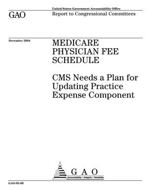 Primary view of object titled 'Medicare Physician Fee Schedule: CMS Needs a Plan for Updating Practice Expense Component'.