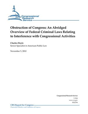 Obstruction of Congress: An Abridged Overview of Federal Criminal Laws Relating to Interference with Congressional Activities