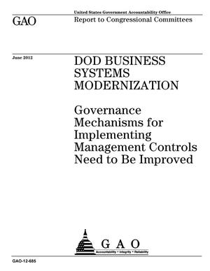 Primary view of object titled 'DOD Business Systems Modernization: Governance Mechanisms for Implementing Management Controls Need to Be Improved'.