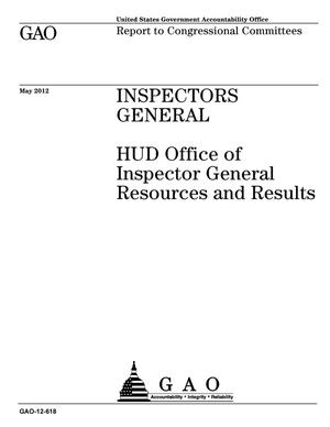 Primary view of object titled 'Inspectors General: HUD Office of Inspector General Resources and Results'.