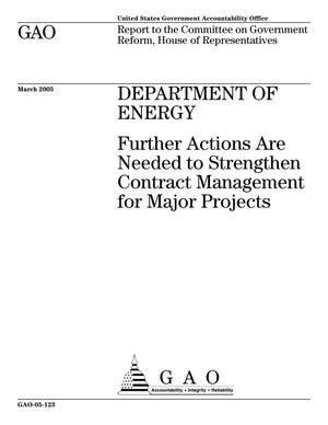 Primary view of object titled 'Department of Energy: Further Actions Are Needed to Strengthen Contract Management for Major Projects'.