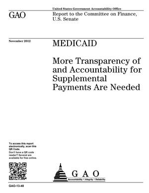 Primary view of object titled 'Medicaid: More Transparency of and Accountability for Supplemental Payments Are Needed'.